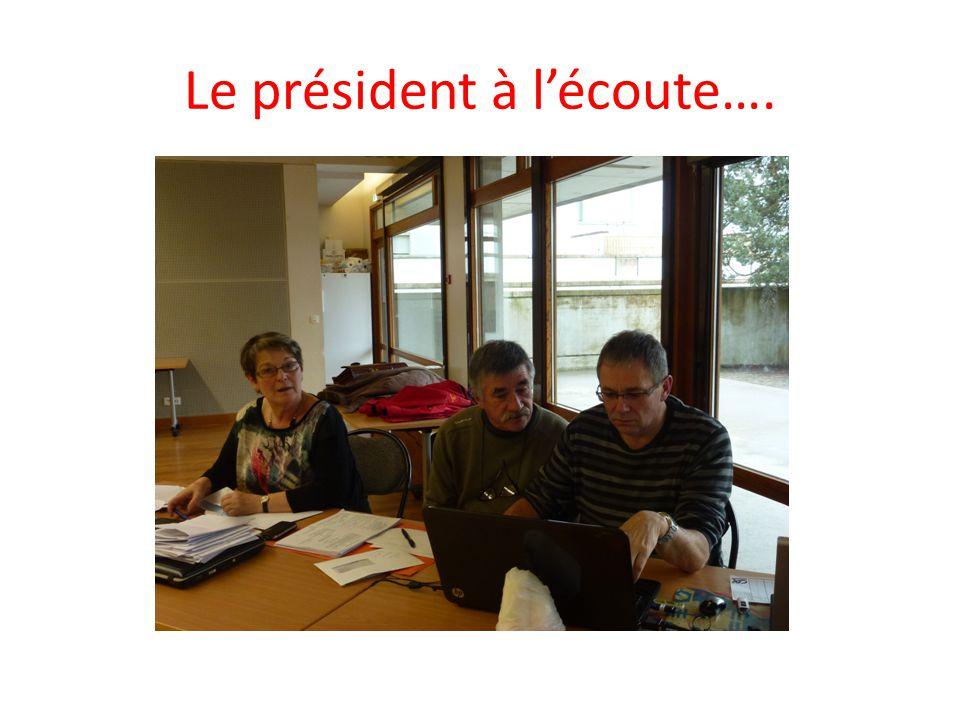 Le président à l'écoute….