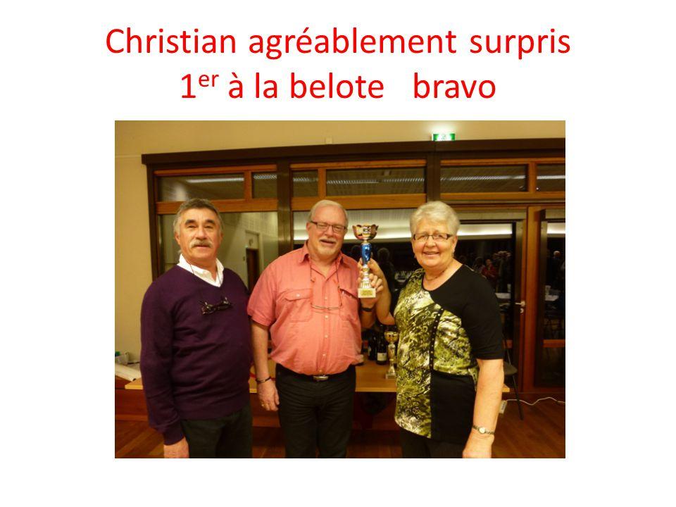 Christian agréablement surpris 1 er à la belote bravo