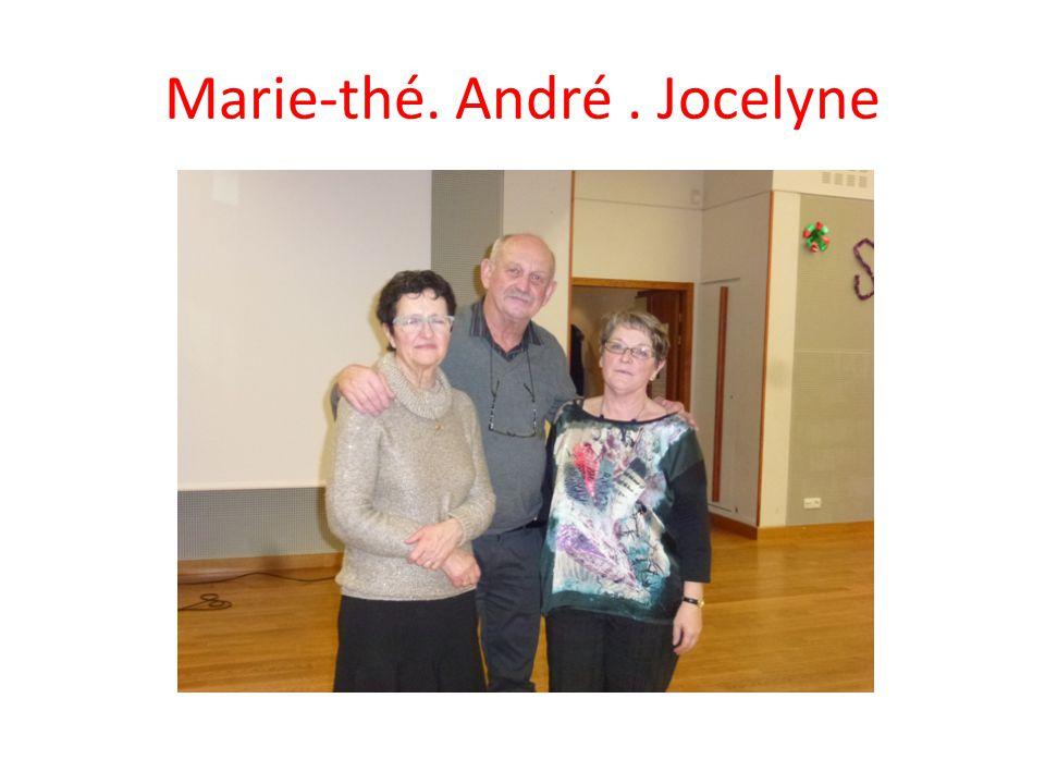 Marie-thé. André. Jocelyne
