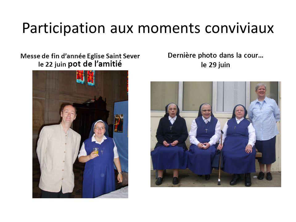 Participation aux moments conviviaux Messe de fin d'année Eglise Saint Sever le 22 juin pot de l'amitié Dernière photo dans la cour… le 29 juin