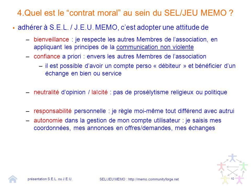 """10 SEL/JEU MEMO : http://memo.communityforge.net 4.Quel est le """"contrat moral"""" au sein du SEL/JEU MEMO ?  adhérer à S.E.L. / J.E.U. MEMO, c'est adopt"""