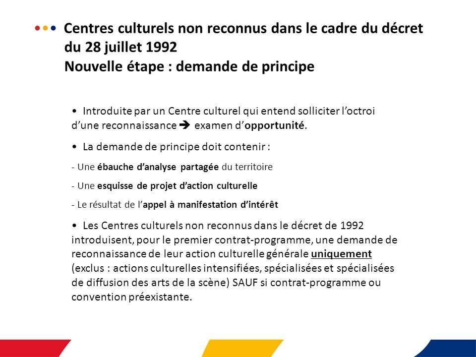 Centres culturels non reconnus dans le cadre du décret du 28 juillet 1992 Nouvelle étape : demande de principe Introduite par un Centre culturel qui entend solliciter l'octroi d'une reconnaissance  examen d'opportunité.