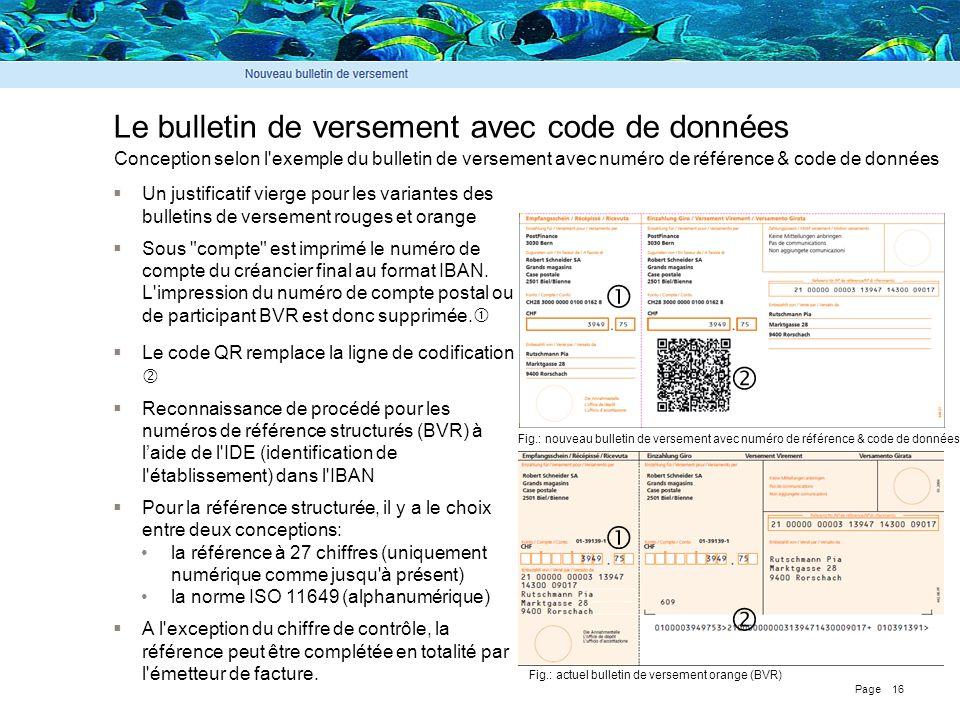 Page 16 Le bulletin de versement avec code de données Fig.: nouveau bulletin de versement avec numéro de référence & code de données Fig.: actuel bull