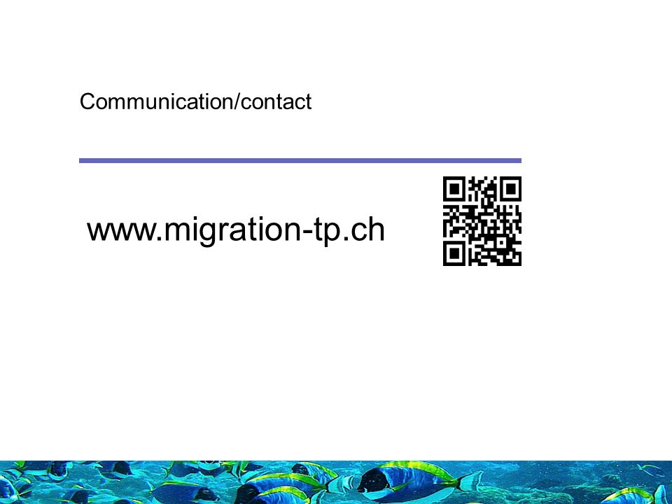 www.migration-tp.ch Communication/contact