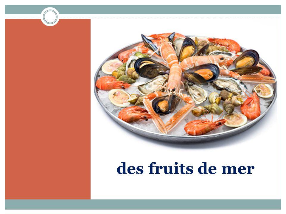 des fruits de mer