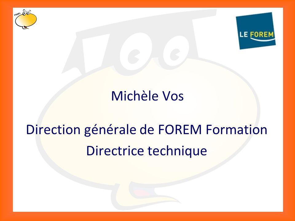 Klik om het opmaakprofiel te bewerken 3 Michèle Vos Direction générale de FOREM Formation Directrice technique