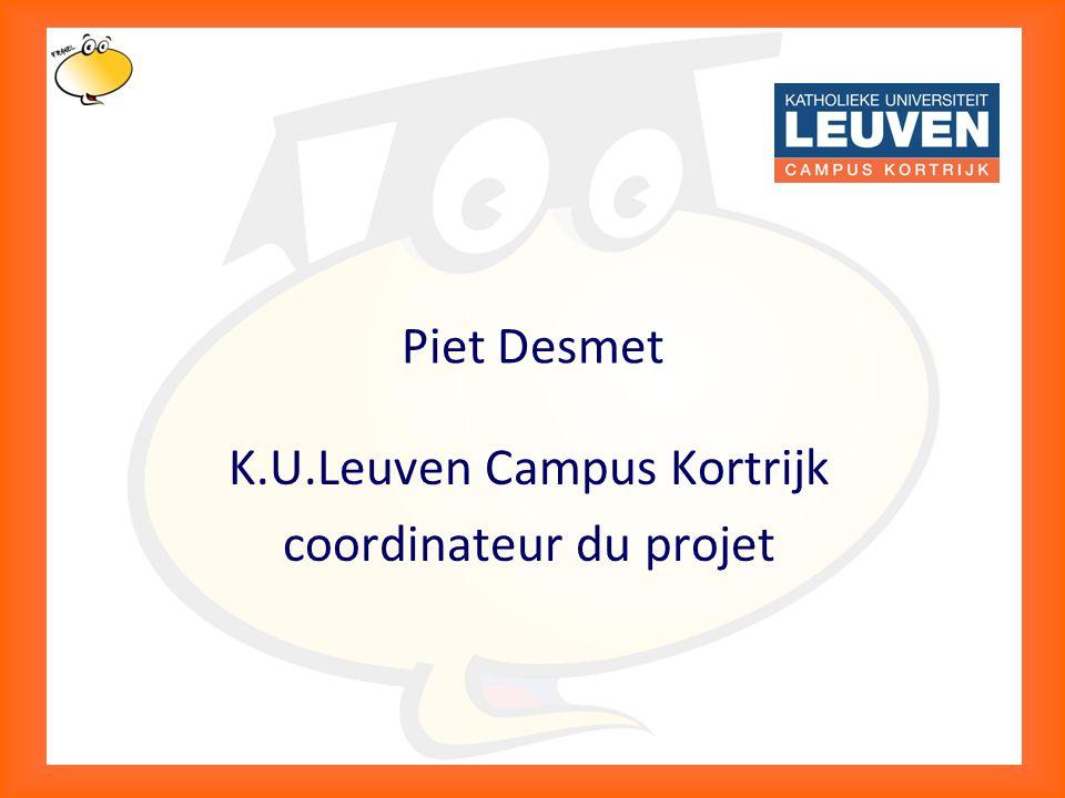Klik om het opmaakprofiel te bewerken 4 Piet Desmet K.U.Leuven Campus Kortrijk coordinateur du projet