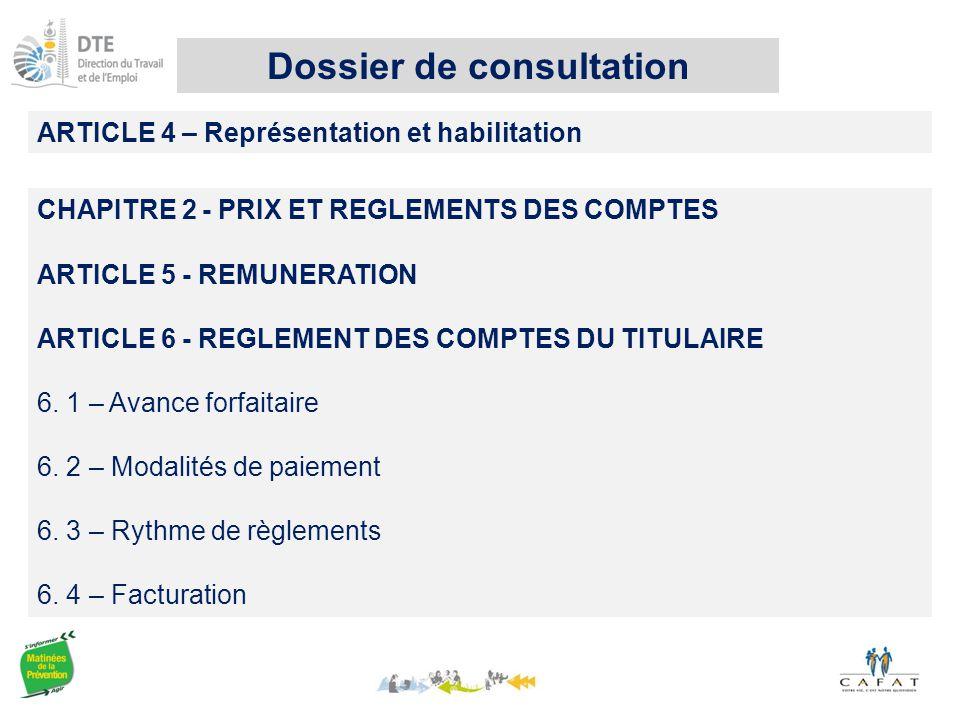 ARTICLE 4 – Représentation et habilitation CHAPITRE 2 - PRIX ET REGLEMENTS DES COMPTES ARTICLE 5 - REMUNERATION ARTICLE 6 - REGLEMENT DES COMPTES DU TITULAIRE 6.