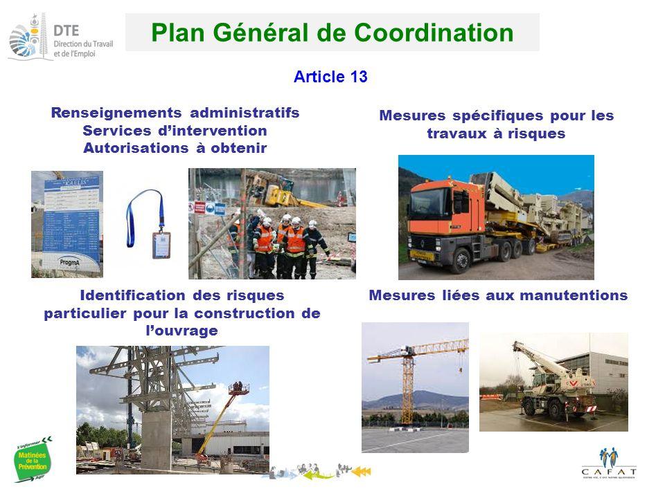 Plan Général de Coordination Article 13 Renseignements administratifs Services d'intervention Autorisations à obtenir Identification des risques particulier pour la construction de l'ouvrage Mesures spécifiques pour les travaux à risques Mesures liées aux manutentions
