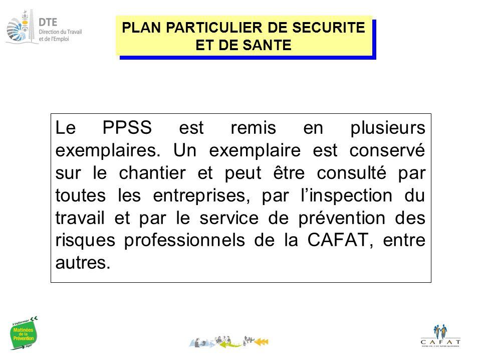 Le PPSS est remis en plusieurs exemplaires.