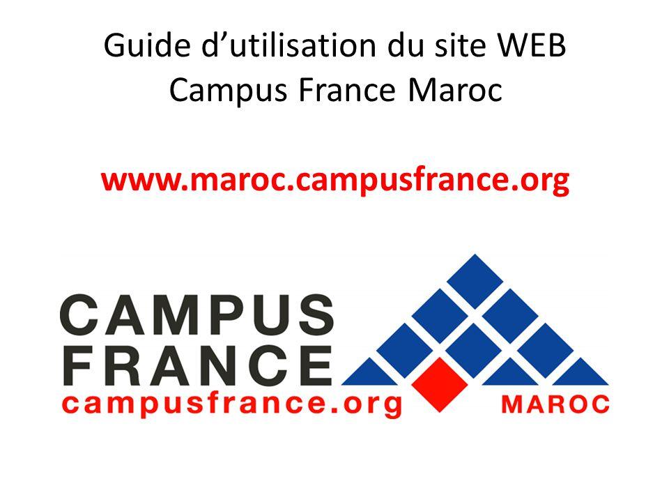 Guide d'utilisation du site WEB Campus France Maroc www.maroc.campusfrance.org