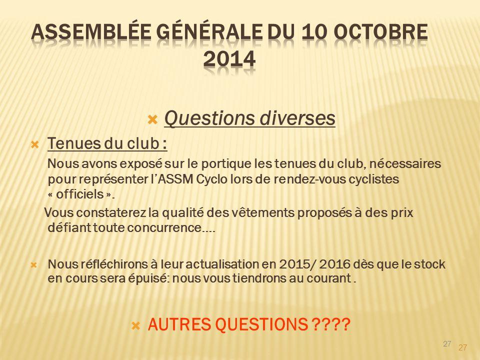 27  Questions diverses  Tenues du club : Nous avons exposé sur le portique les tenues du club, nécessaires pour représenter l'ASSM Cyclo lors de ren