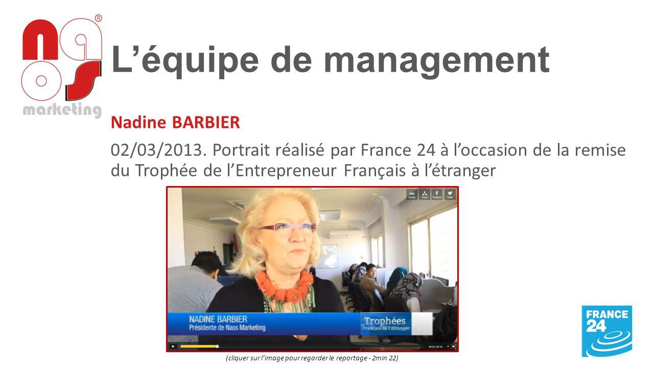 L'équipe de management Nadine BARBIER 02/03/2013. Portrait réalisé par France 24 à l'occasion de la remise du Trophée de l'Entrepreneur Français à l'é