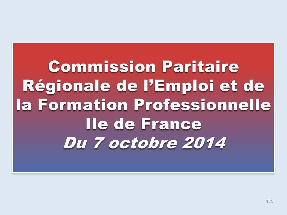 171 Commission Paritaire Régionale de l'Emploi et de la Formation Professionnelle Ile de France Du 7 octobre 2014 Commission Paritaire Régionale de l'