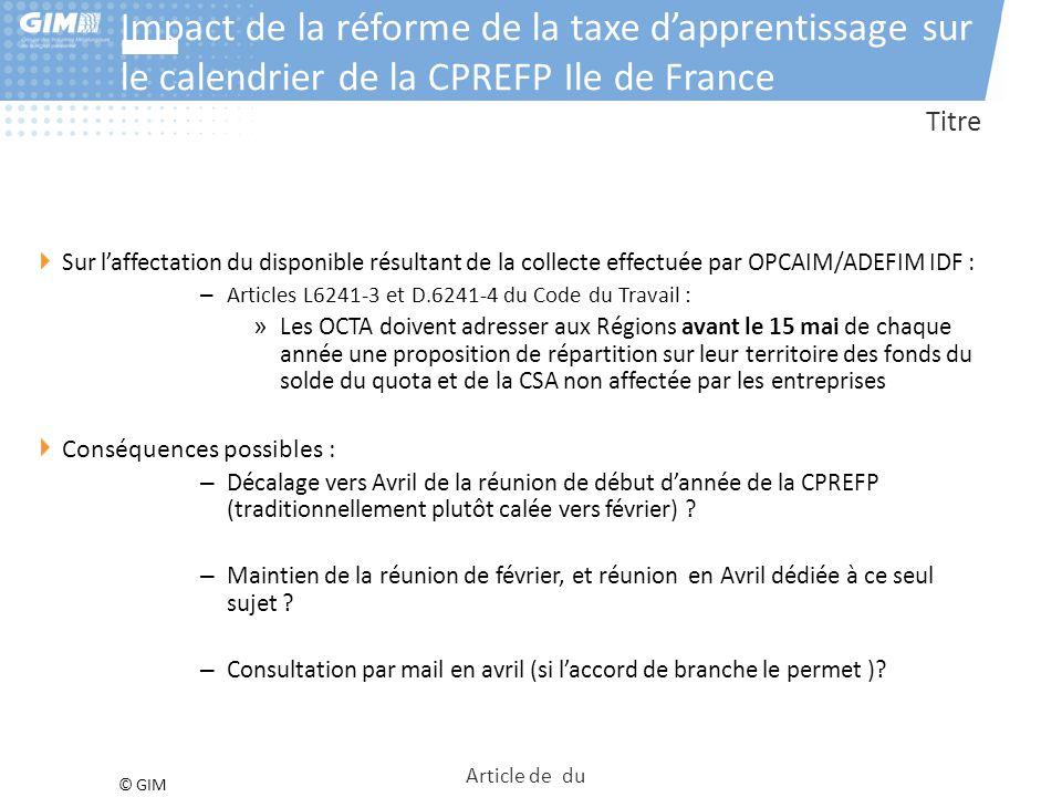 © GIM Impact de la réforme de la taxe d'apprentissage sur le calendrier de la CPREFP Ile de France Titre Sur l'affectation du disponible résultant de