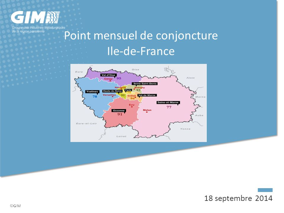 18 septembre 2014 Point mensuel de conjoncture Ile-de-France