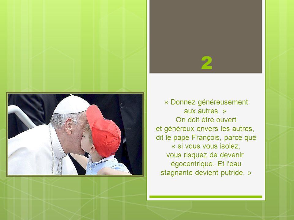 « Vivre et laisser vivre. » Tout le monde devrait être guidé selon ce principe, explique le Pape. Il a rappelé que les Romains utilisent une expressio