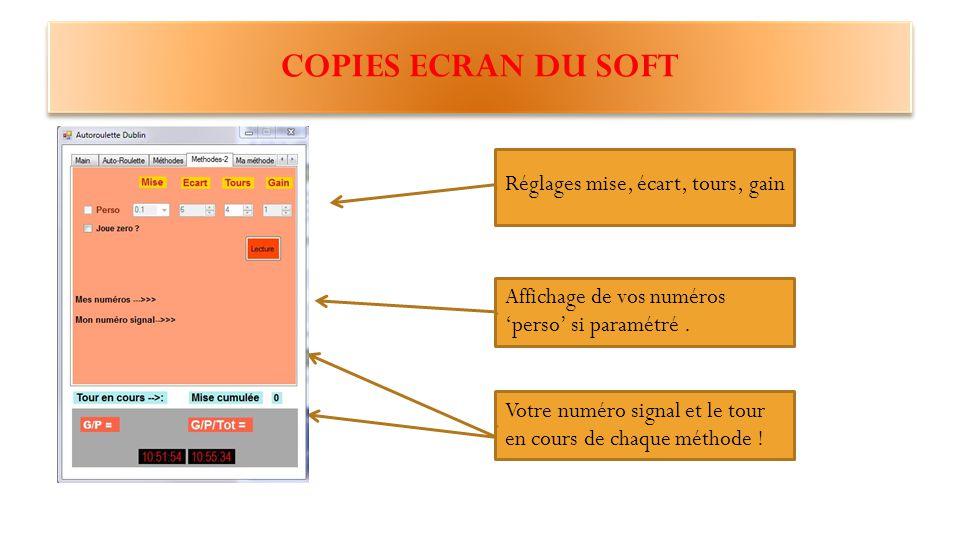 COPIES ECRAN DU SOFT Réglages mise, écart, tour, gain Pour les trois méthodes programmées ici.