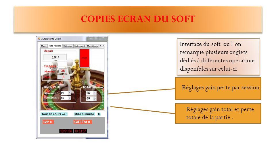 COPIES ECRAN DU SOFT Interface du soft ou nous voyons différents onglets de travail : - Auto-roulette - Méthodes - Méthodes-2 - Ma méthode perso - Chronos - Messagerie Interface du soft ou nous voyons différents onglets de travail : - Auto-roulette - Méthodes - Méthodes-2 - Ma méthode perso - Chronos - Messagerie