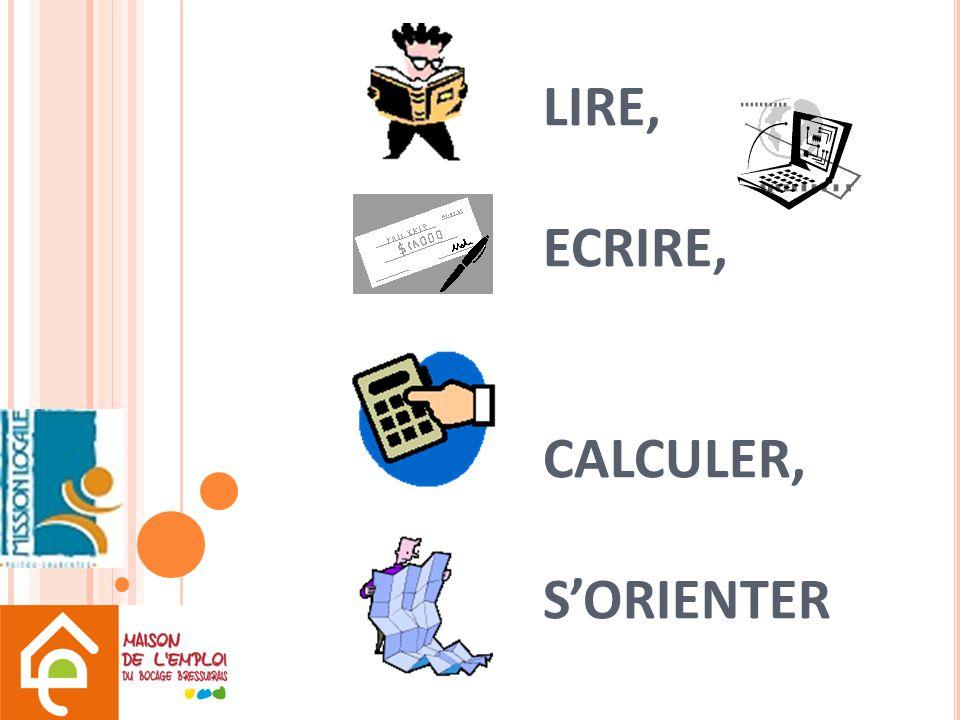 LIRE, ECRIRE, CALCULER, S'ORIENTER