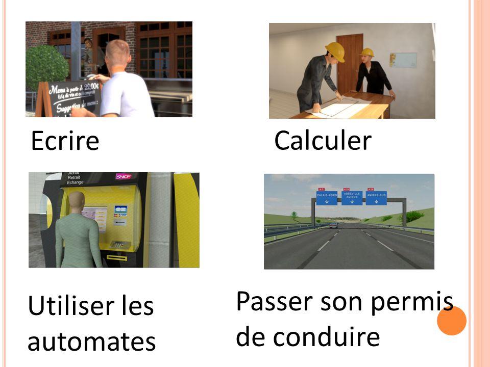 Utiliser les automates Ecrire Calculer Passer son permis de conduire