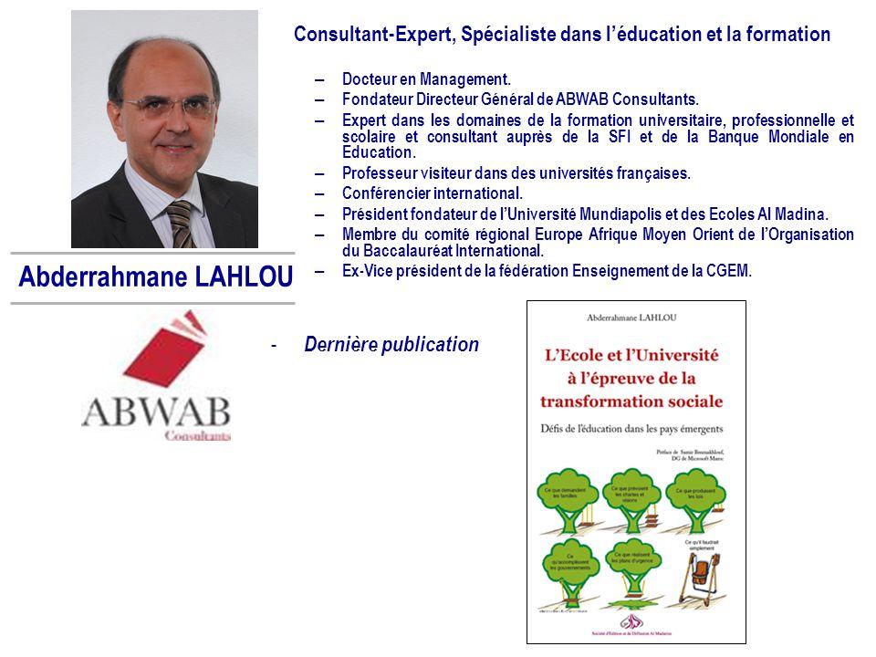 Abderrahmane LAHLOU Consultant-Expert, Spécialiste dans l'éducation et la formation – Docteur en Management. – Fondateur Directeur Général de ABWAB Co