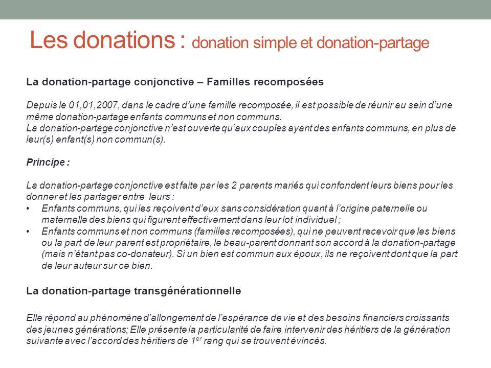 Les donations : donation simple et donation-partage La donation-partage conjonctive – Familles recomposées Depuis le 01,01,2007, dans le cadre d'une f