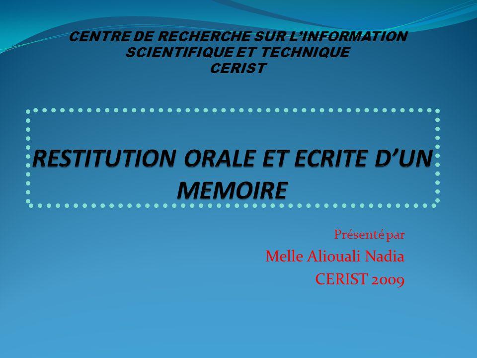 Présenté par Melle Aliouali Nadia CERIST 2009 CENTRE DE RECHERCHE SUR L'INFORMATION SCIENTIFIQUE ET TECHNIQUE CERIST