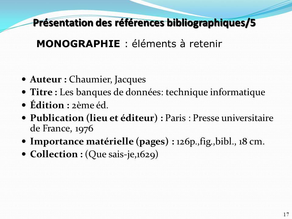 17 Auteur : Chaumier, Jacques Titre : Les banques de données: technique informatique Édition : 2ème éd. Publication (lieu et éditeur) : Paris : Presse