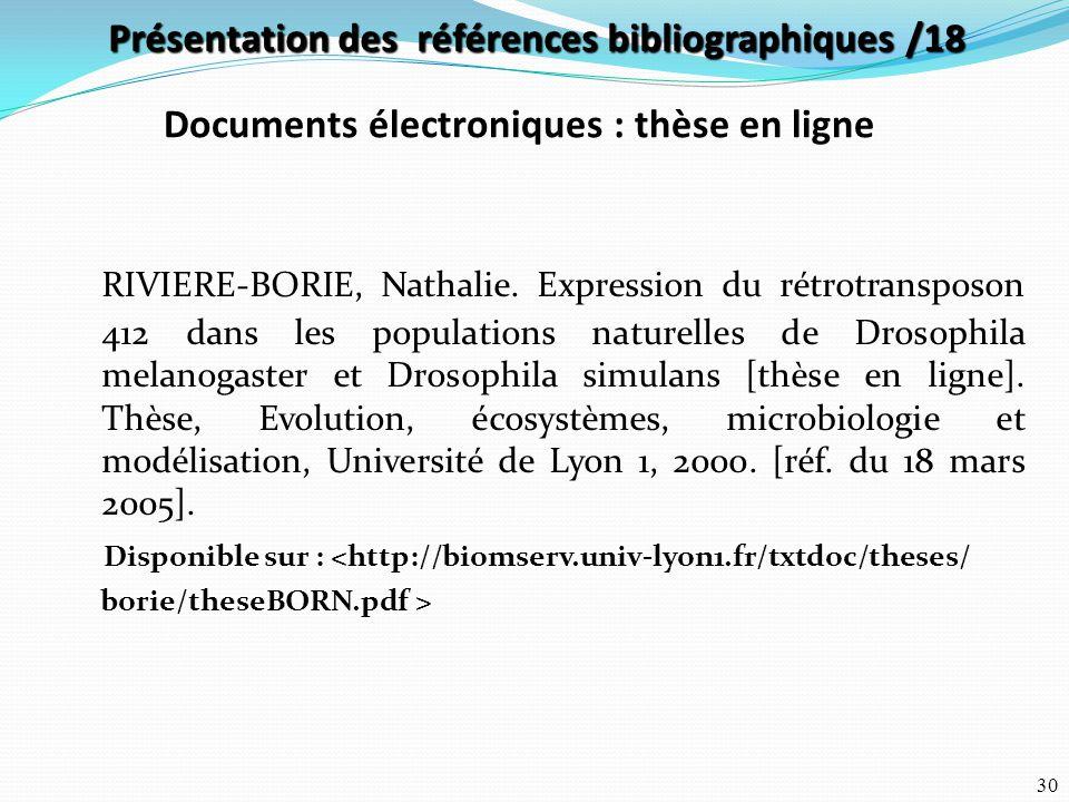 30 RIVIERE-BORIE, Nathalie. Expression du rétrotransposon 412 dans les populations naturelles de Drosophila melanogaster et Drosophila simulans [thèse