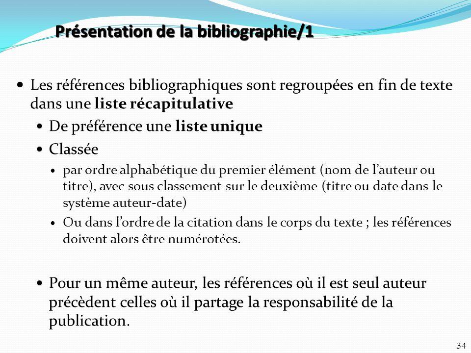 34 Les références bibliographiques sont regroupées en fin de texte dans une liste récapitulative De préférence une liste unique Classée par ordre alph