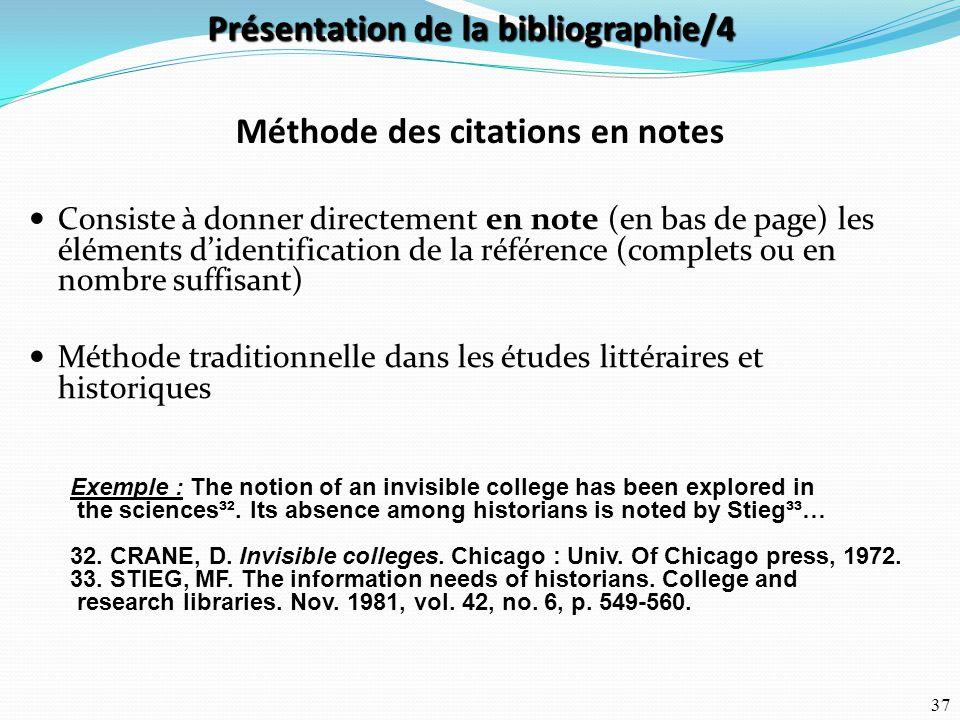 37 Consiste à donner directement en note (en bas de page) les éléments d'identification de la référence (complets ou en nombre suffisant) Méthode trad