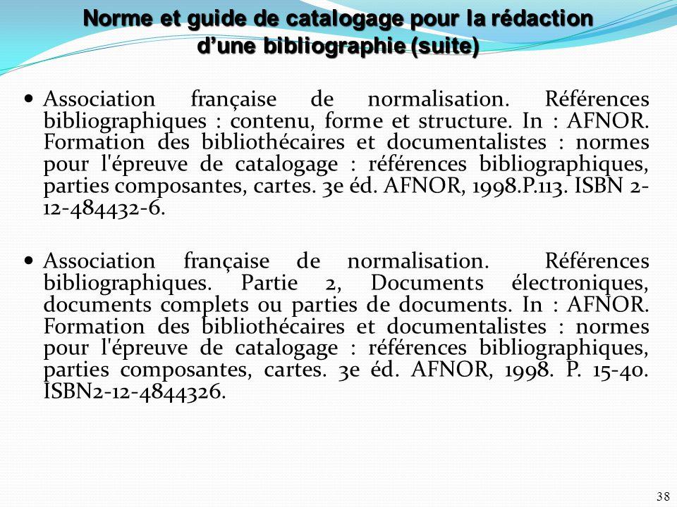 38 Association française de normalisation. Références bibliographiques : contenu, forme et structure. In : AFNOR. Formation des bibliothécaires et doc