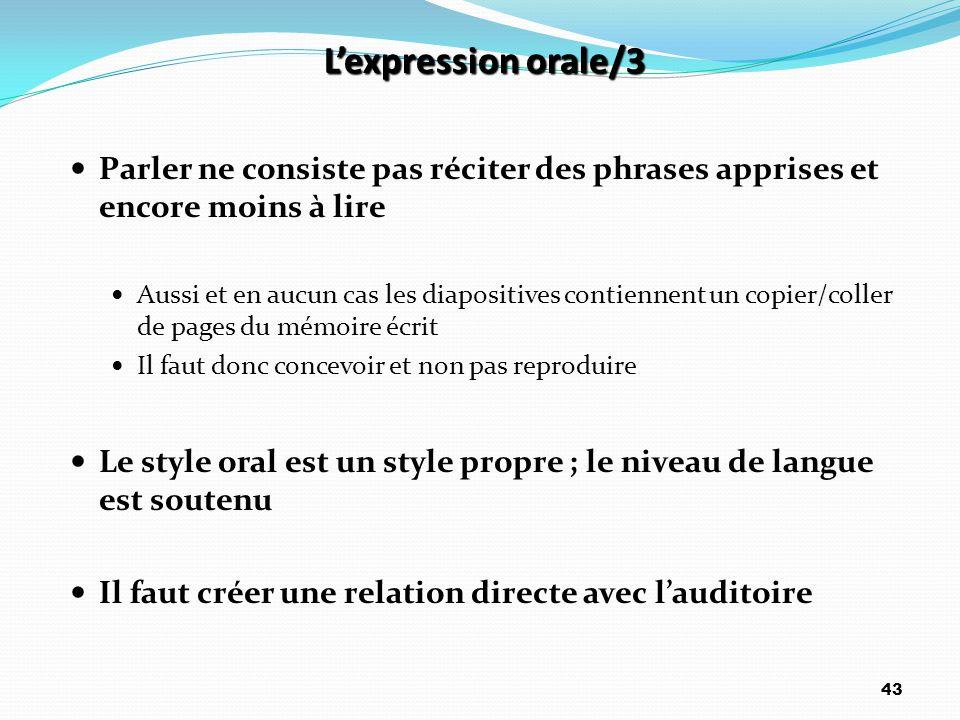 L'expression orale/3 Parler ne consiste pas réciter des phrases apprises et encore moins à lire Aussi et en aucun cas les diapositives contiennent un