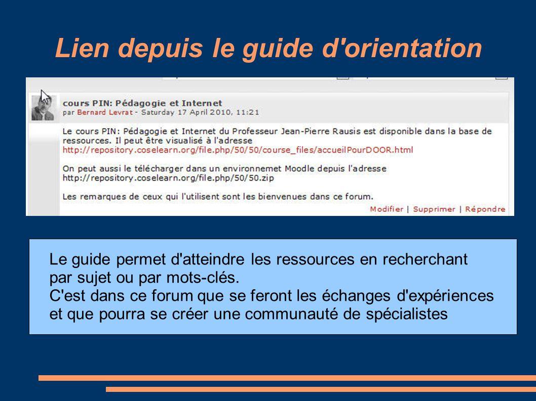 Lien depuis le guide d orientation Le guide permet d atteindre les ressources en recherchant par sujet ou par mots-clés.