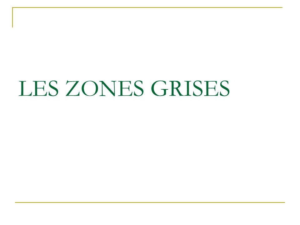 LES ZONES GRISES