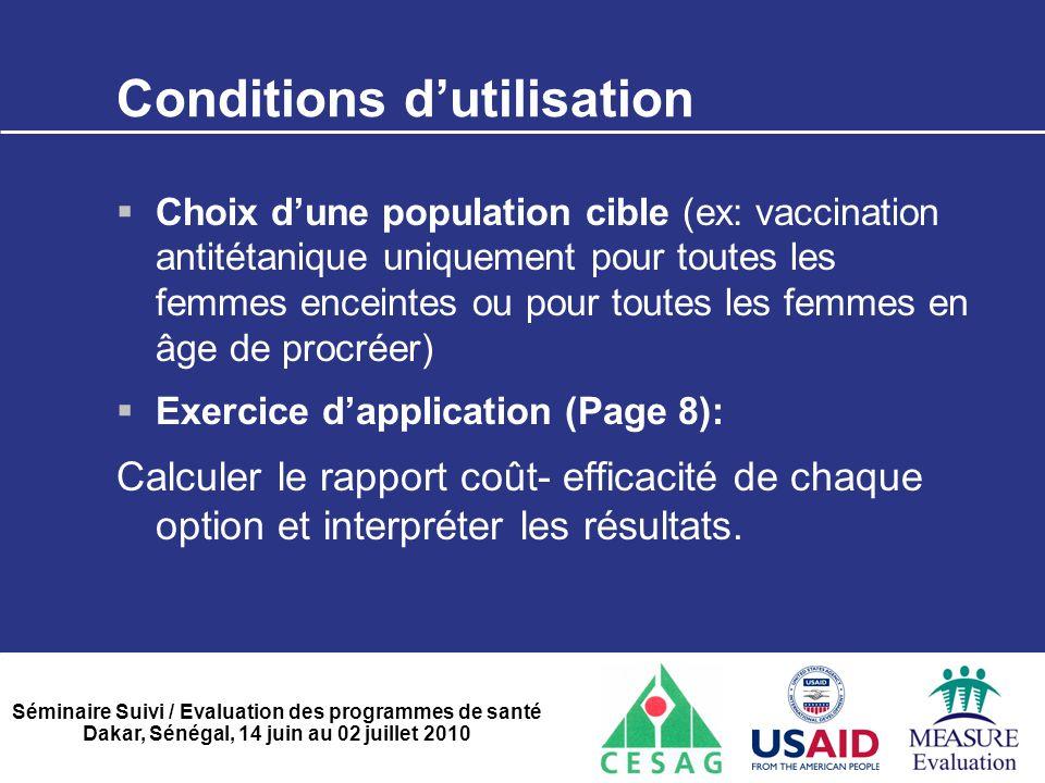 Séminaire Suivi / Evaluation des programmes de santé Dakar, Sénégal, 14 juin au 02 juillet 2010 Conditions d'utilisation  Choix d'une population cibl