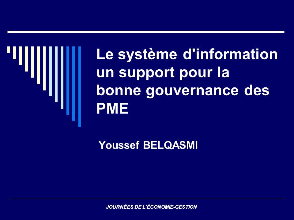 JOURNÉES DE L'ÉCONOMIE-GESTION Le système d'information un support pour la bonne gouvernance des PME Youssef BELQASMI