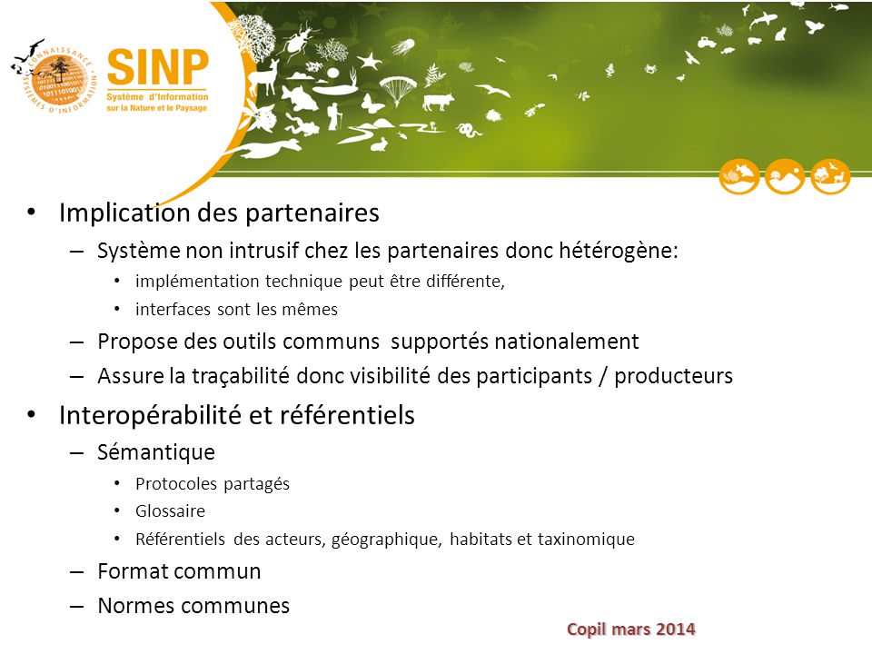 Copil mars 2014 Implication des partenaires – Système non intrusif chez les partenaires donc hétérogène: implémentation technique peut être différente