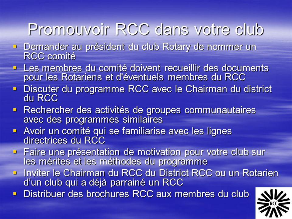 Promouvoir RCC dans votre club  Demander au président du club Rotary de nommer un RCC comité  Les membres du comité doivent recueillir des documents