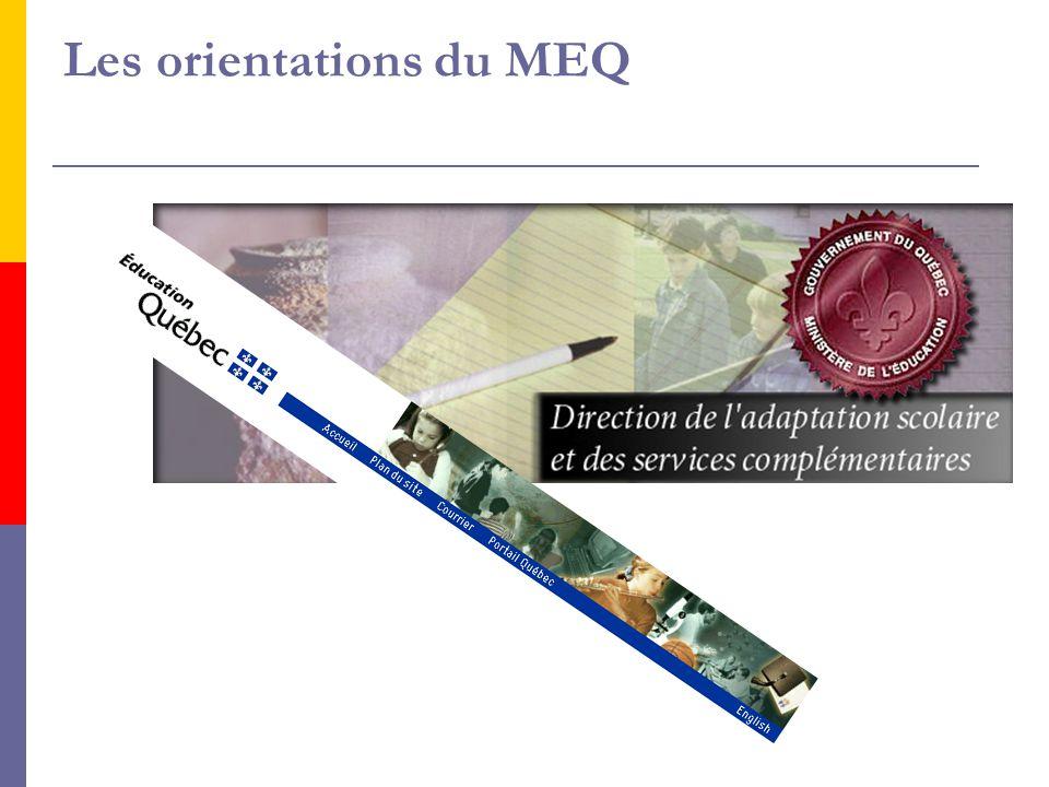 Orientations du MEQ LLa mission de l'école québécoise (instruire, socialiser et qualifier) véhiculée dans le Programme de formation rappelle à quel point il est important que l'élève se prépare à devenir une personne autonome et compétente dans sa vie personnelle et professionnelle de jeune et de futur adulte.
