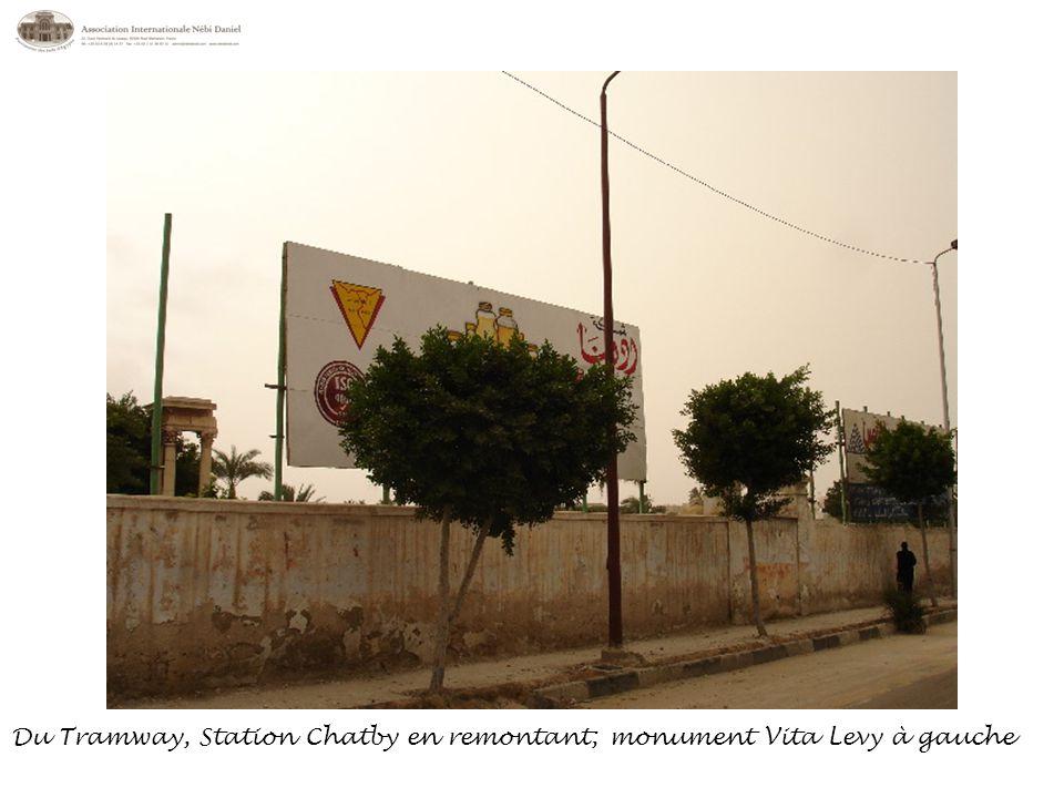 Du Tramway, Station Chatby en remontant; monument Vita Levy à gauche