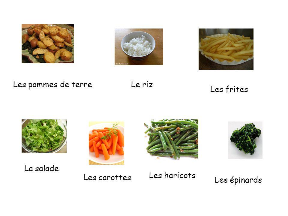 Les pommes de terreLe riz Les frites Les haricots Les épinards Les carottes La salade
