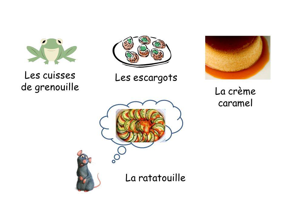 Les cuisses de grenouille Les escargots La crème caramel La ratatouille