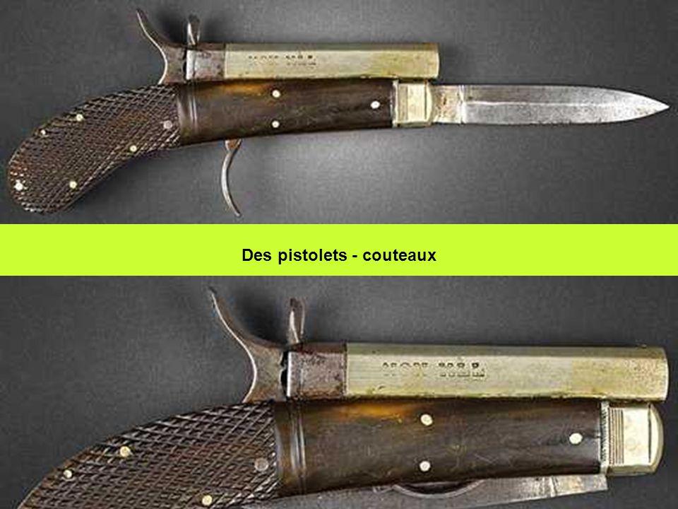 Des pistolets - couteaux