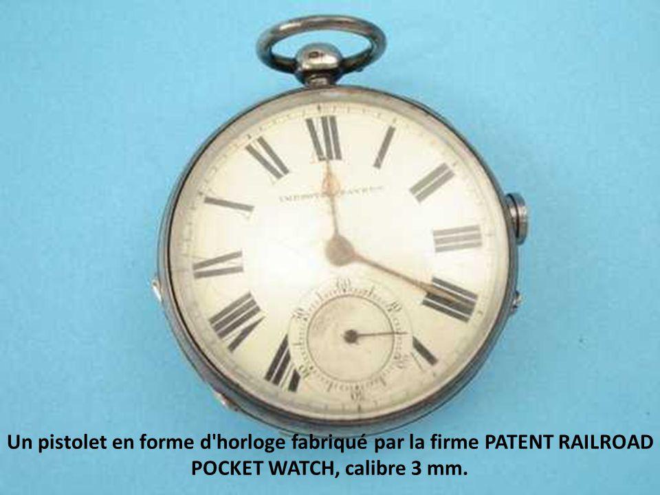 Un pistolet en forme d'horloge fabriqué par la firme PATENT RAILROAD POCKET WATCH, calibre 3 mm.