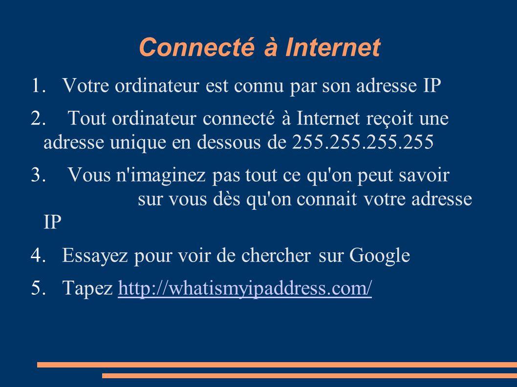 Connecté à Internet 1. Votre ordinateur est connu par son adresse IP 2. Tout ordinateur connecté à Internet reçoit une adresse unique en dessous de 25