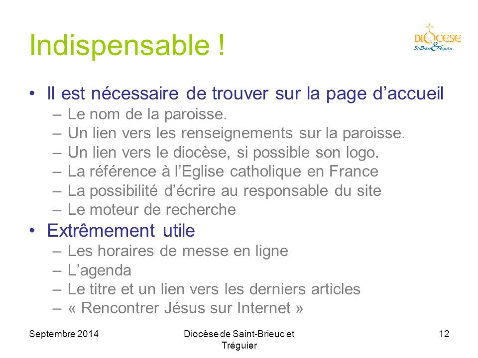 Septembre 2014Diocèse de Saint-Brieuc et Tréguier 12 Indispensable .