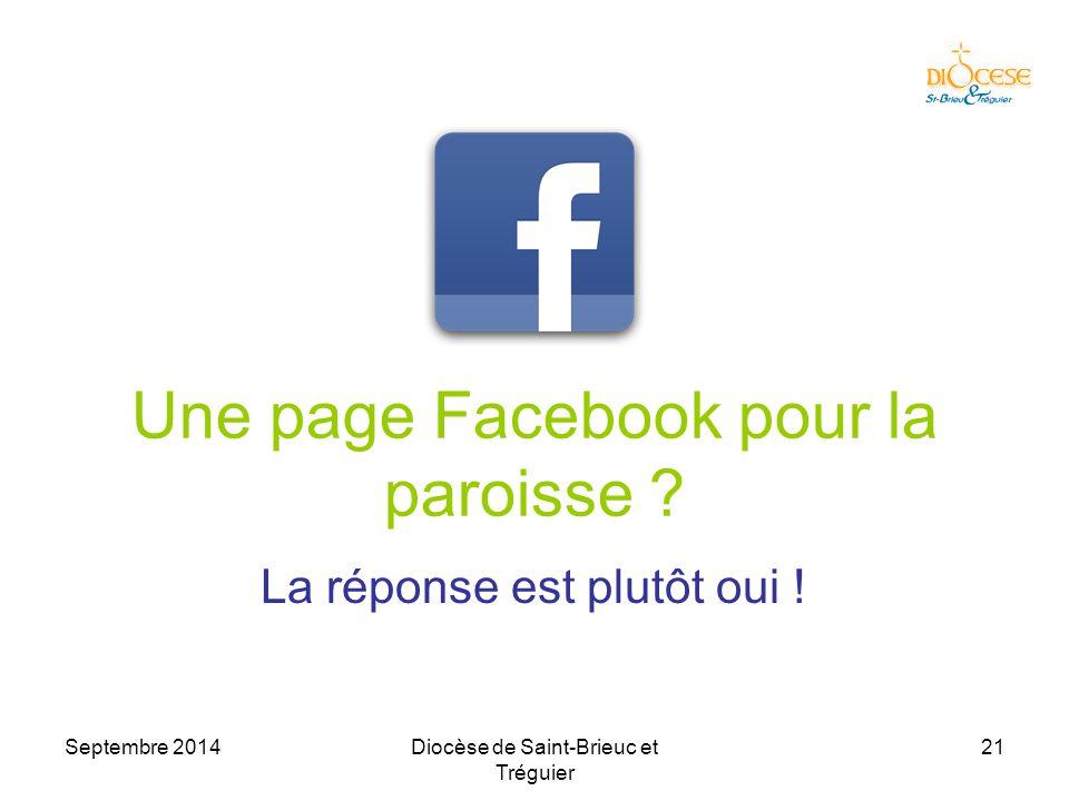 Septembre 2014Diocèse de Saint-Brieuc et Tréguier 21 Une page Facebook pour la paroisse .