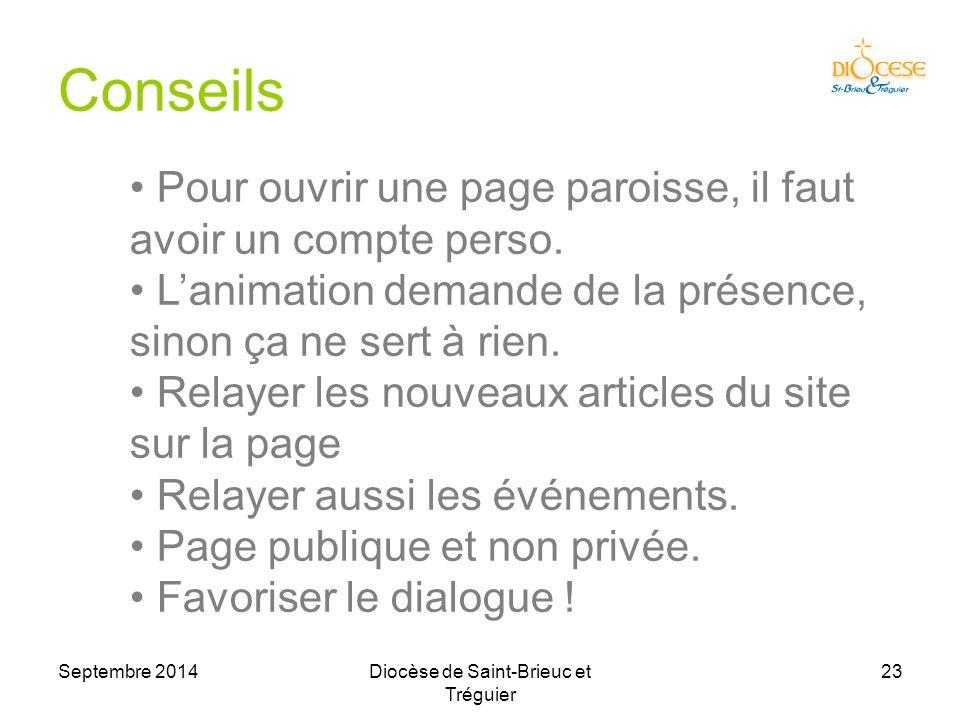 Septembre 2014Diocèse de Saint-Brieuc et Tréguier 23 Conseils Pour ouvrir une page paroisse, il faut avoir un compte perso.